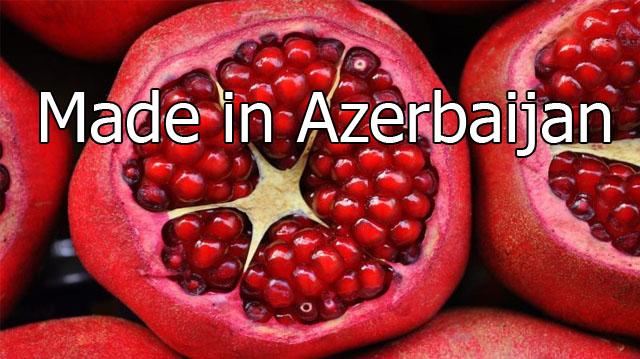"""ბროწეულისბრენდი _ """"დამზადებული აზერბაიჯანში"""" მთელ მსოფლიოში გაიყიდება"""